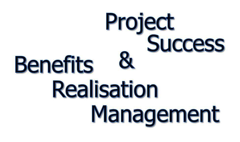 Benefits realisation management and project success
