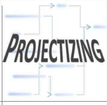 Projectizing